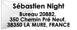 Adresse postale de Sébastien Night : BP 70329, 44003 Nantes, FRANCE